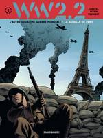 WW 2.2 LA BATAILLE DE PARIS (1/7)