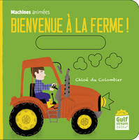 Machines animées, Bienvenue à la ferme !