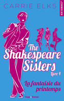 The Shakespeare sisters - tome 4 La fantaisie du printemps