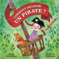 COMMENT DEVENIR UN PIRATE ?
