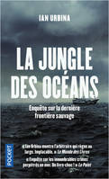 La jungle des océans, Crimes impumis, esclavage, ultraviolence, pêche illégale