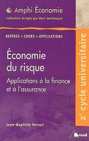 ECONOMIE DU RISQUE, application à la finance et à l'assurance