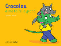 CROCOLOU AIME FAIRE LE GRAND
