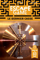 Escape game , Le dernier casse