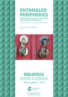 Entangled peripheries. New contributions to the history of Portugal and Morocco, Essays in homage to Eva Maria von Kemnitz