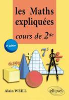 LES MATHS EXPLIQUEES COURS DE SECONDE 2E EDITION, cours de seconde