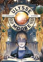 Ulysse Moore, Tome 09, Le labyrinthe d'ombres