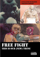 FREE FIGHT - This is our (new) thing, this is our (new) thing