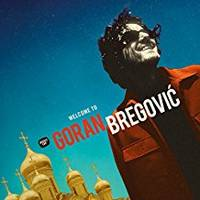 CD / Welcome To Goran Bregovic / Goran Bregovic