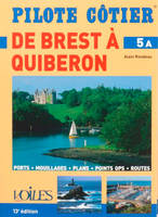 Brest-Quiberon : ports, mouillages, plans, points GPS, routes