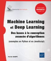 MACHINE LEARNING ET DEEP LEARNING - DES BASES A LA CONCEPTION AVANCEE D'ALGORITHMES (EXEMPLES EN PYT