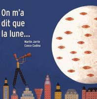 ON M'A DIT QUE LA LUNE...
