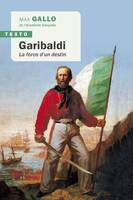 GARIBALDI - LA FORCE D'UN DESTIN