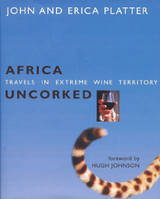 AFRICA, TRAVELS IN EXTREME WINE TERRITORY UNCORKED