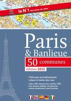 Paris & banlieue 50 communes edition 2012