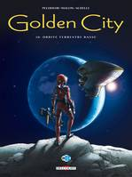 Golden city., Golden City, Tome 10, Orbite terrestre basse