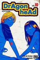 Dragon head., DRAGON HEAD/VOL 10, Vol. 10