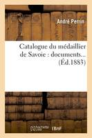 Catalogue du médaillier de Savoie : documents (Éd.1883)