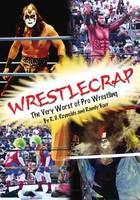 WrestleCrap, The Very Worst of Professional Wrestling