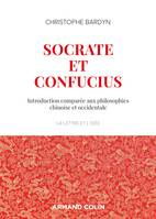 Socrate et Confucius / introduction comparée aux philosophies chinoise et occidentale, Introduction comparée aux philosophies chinoises et occidentales