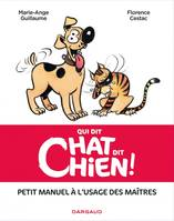 Qui dit chat, dit chien - Tome 1 - Qui dit chat, dit chien (one shot)