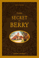 GUIDE SECRET DU BERRY