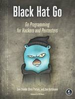 Black Hat Go, Go Programming For Hackers and Pentesters