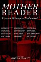 Mother Reader : Essential Writings on Motherhood edited by Moyra Davey /anglais