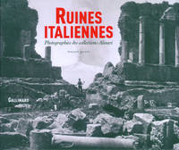 Ruines italiennes, Photographies des collections Alinari