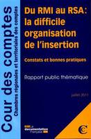 DU RMI AU RSA : LA DIFFICILE ORGANISATION DE L'INSERTION, la difficile organisation de l'insertion