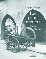Les petits métiers, D'Atget à Willy Ronis