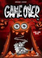 Game Over - Tome 16, Aïe aïe eye