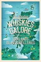 Whiskies Galore (Anglais), A Tour of Scotland's Island Distilleries