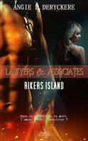 Rikers Island, Lawyers et Associates, T1