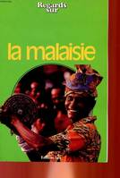 Regards sur la Malaisie