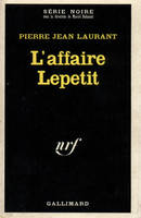 L'AFFAIRE LEPETIT