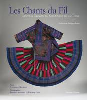 Les chants du fil, Textiles tribaux du sud-ouest de la Chine : collection Philippe Fatin