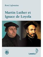 Martin Luther Et Ignace De Loy
