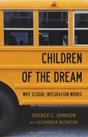 Children of the Dream, Why School Integration Works