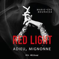 Red Light - Tome 1, Adieu, mignonne