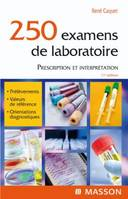 250 examens de laboratoire, Prescription et interprétation