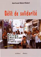 DELIT DE SOLIDARITE - RECIT DOCUMENTAIRE