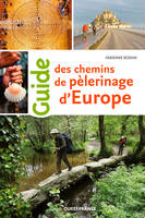 GUIDE DES CHEMINS DE PELERINAGES D'EUROPE