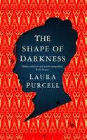 The Shape of Darkness, Darkly addictive, utterly compelling' Ruth Hogan
