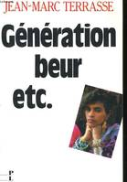 Generation beur, etc. : la France en couleurs, la France en couleurs