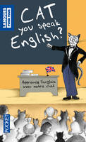 Cat you speak English ?