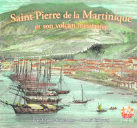 Saint-Pierre de la Martinique et son volcan meutrier