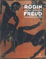 Rodin, Freud, collectionneurs