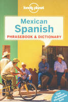 Mexican Spanish Phrasebook & Dictionary 3Ed -Anglais-