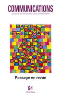 Communications, n  91 : Passage en revue